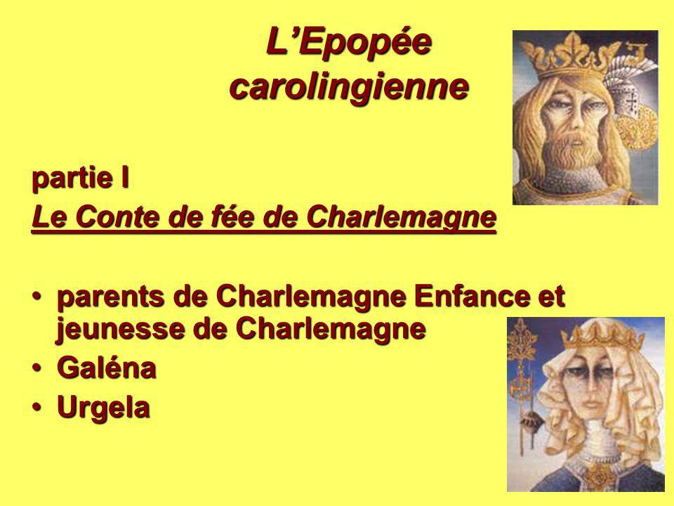 L'Epopée carolingienne partie I Le Conte de fée de Charlemagne Le Conte de fée de Charlemagne parents de Charlemagne Enfance et jeunesse de Charlemagn