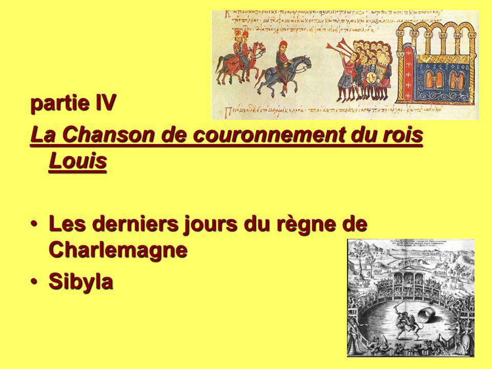 partie IV La Chanson de couronnement du rois Louis La Chanson de couronnement du rois Louis Les derniers jours du règne de CharlemagneLes derniers jou