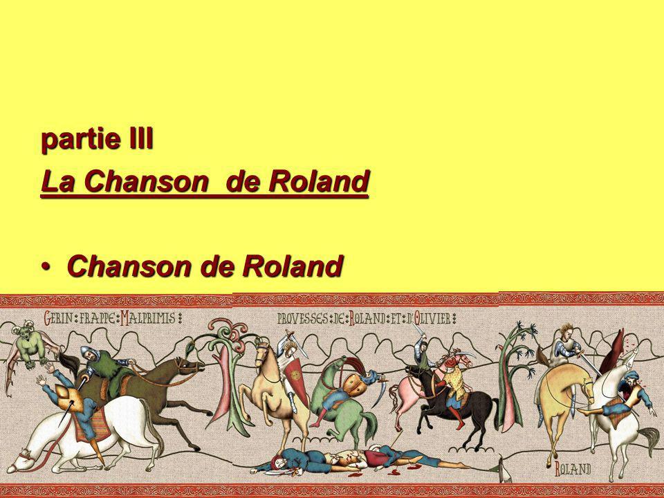 partie III La Chanson de Roland La Chanson de Roland Chanson de RolandChanson de Roland