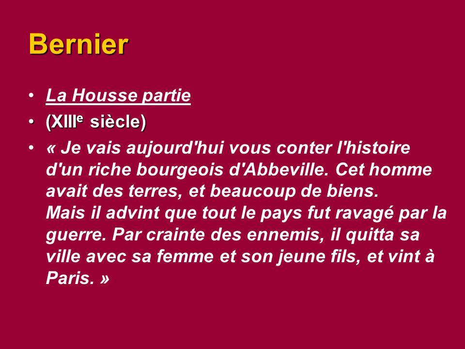 Bernier La Housse partie (XIII e siècle)(XIII e siècle) « Je vais aujourd hui vous conter l histoire d un riche bourgeois d Abbeville.