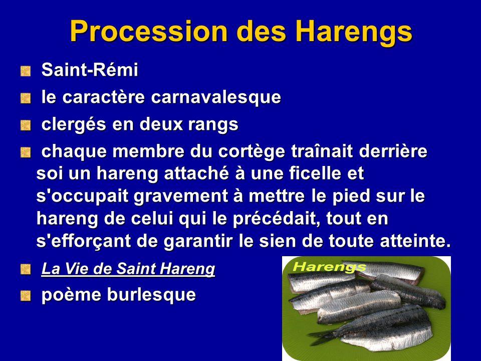 Procession des Harengs Saint-Rémi le caractère carnavalesque le caractère carnavalesque clergés en deux rangs clergés en deux rangs chaque membre du c