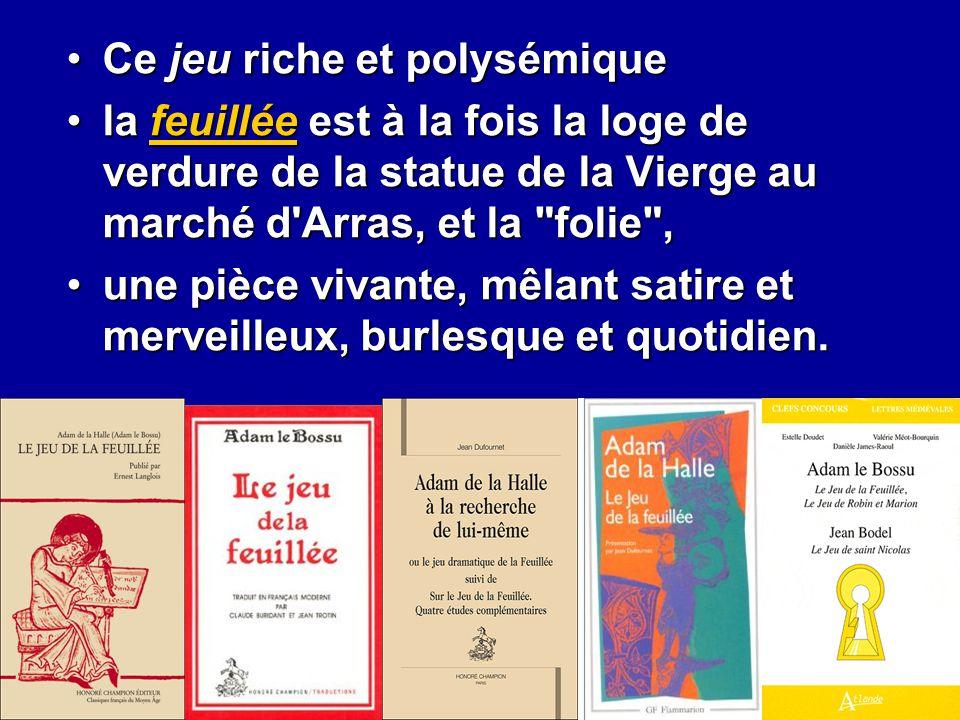 Ce jeu riche et polysémiqueCe jeu riche et polysémique la feuillée est à la fois la loge de verdure de la statue de la Vierge au marché d'Arras, et la