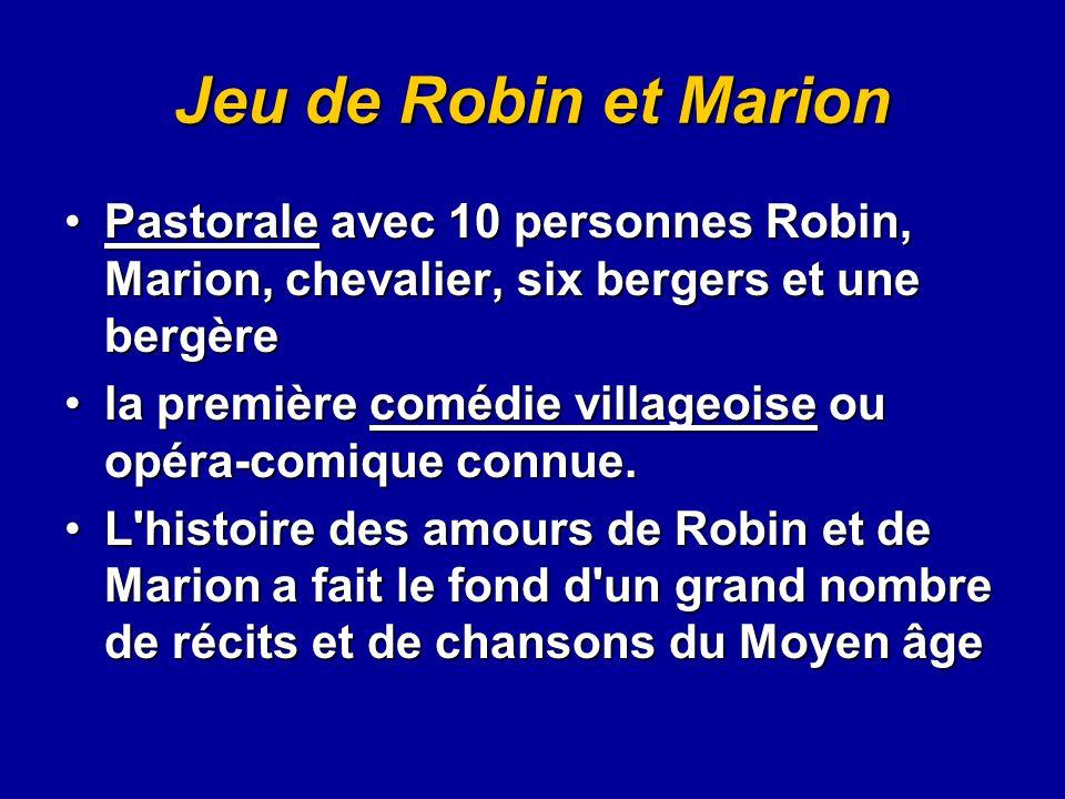 Jeu de Robin et Marion Pastorale avec 10 personnes Robin, Marion, chevalier, six bergers et une bergèrePastorale avec 10 personnes Robin, Marion, chev