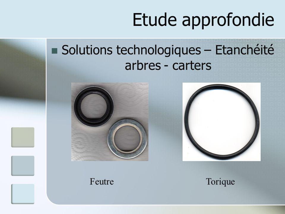 Etude approfondie Solutions technologiques – Etanchéité arbres - carters Feutre Torique