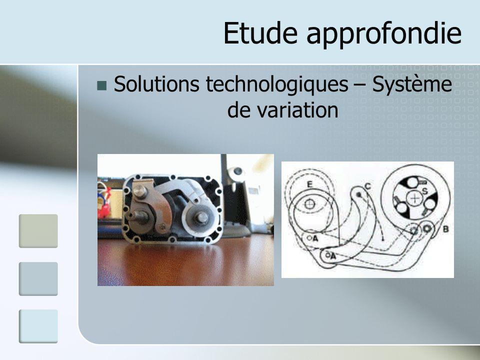 Etude approfondie Solutions technologiques – Système de variation