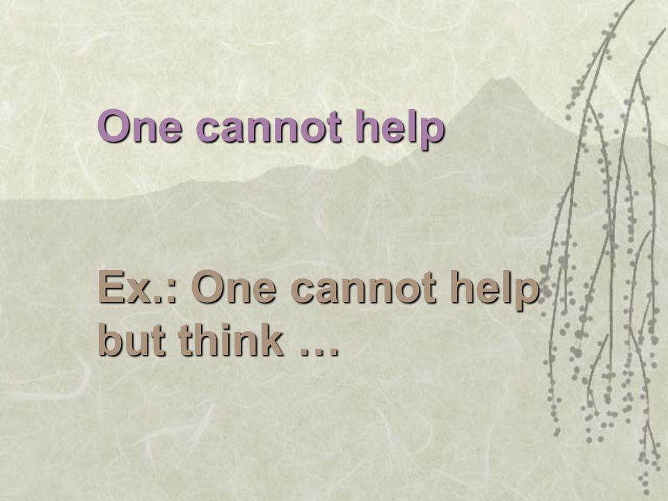 On se ne peut s'empêcher de penser… Wrong: Un ne peut pas s'arrêter mais penser…