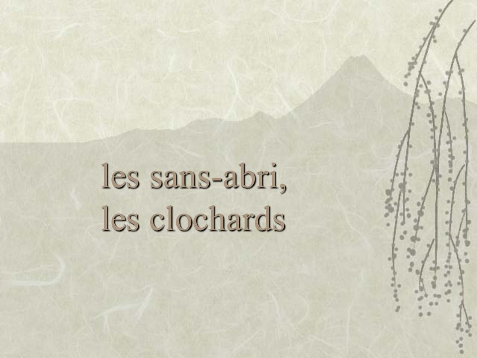 les sans-abri, les clochards