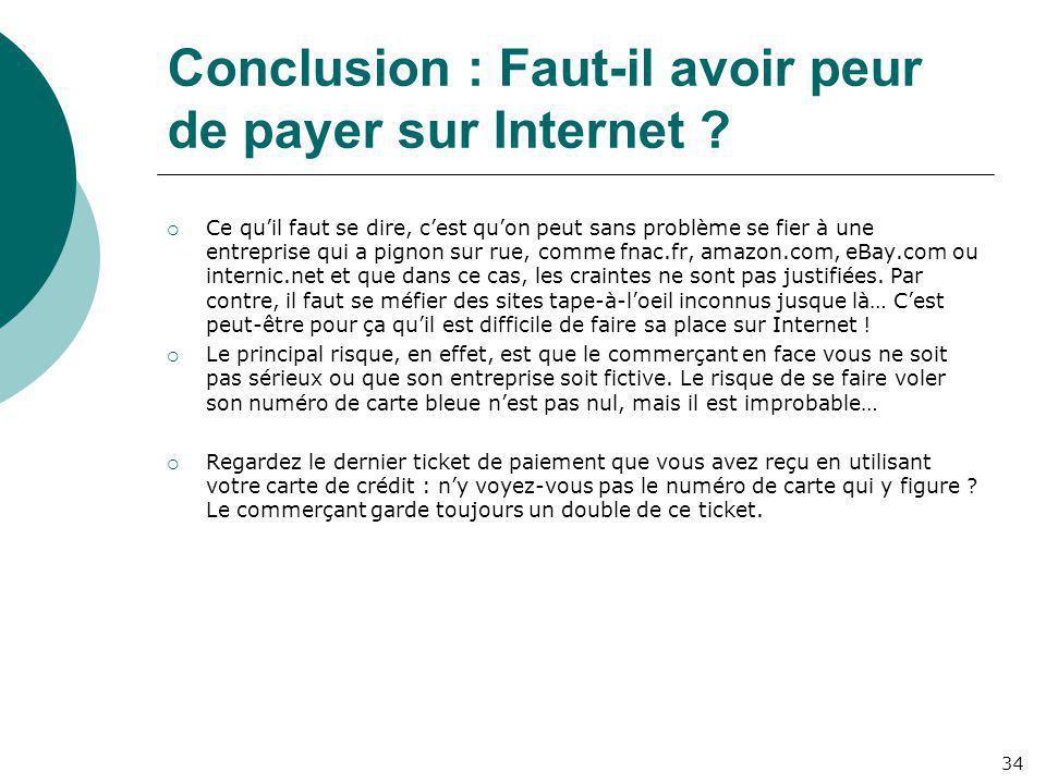 Conclusion : Faut-il avoir peur de payer sur Internet ?  Ce qu'il faut se dire, c'est qu'on peut sans problème se fier à une entreprise qui a pignon