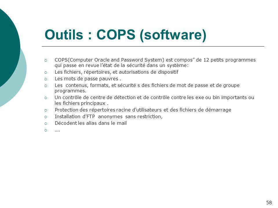 """Outils : COPS (software)  COPS(Computer Oracle and Password System) est compos"""" de 12 petits programmes qui passe en revue l'état de la sécurité dans"""