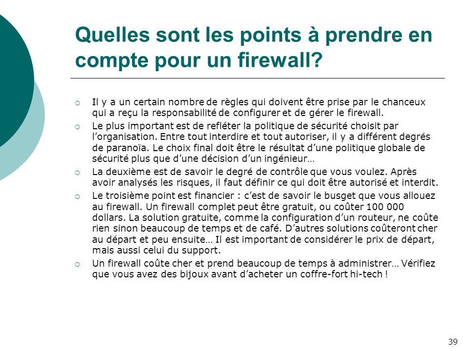 Quelles sont les points à prendre en compte pour un firewall?  Il y a un certain nombre de règles qui doivent être prise par le chanceux qui a reçu l