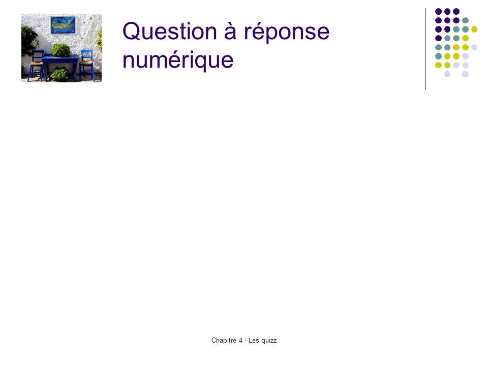 Chapitre 4 - Les quizz Question à réponse numérique