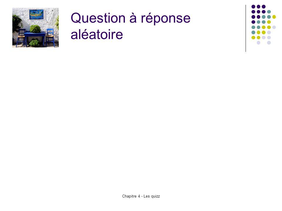 Chapitre 4 - Les quizz Question à réponse aléatoire