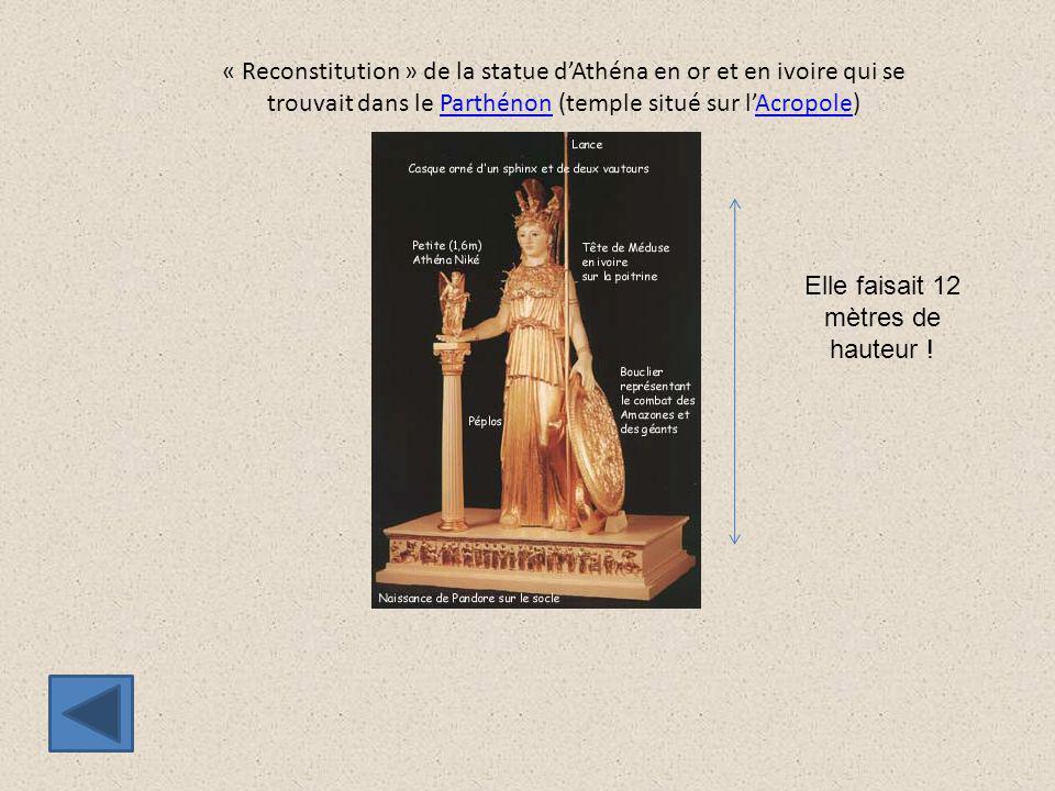 « Reconstitution » de la statue d'Athéna en or et en ivoire qui se trouvait dans le Parthénon (temple situé sur l'Acropole)ParthénonAcropole Elle fais