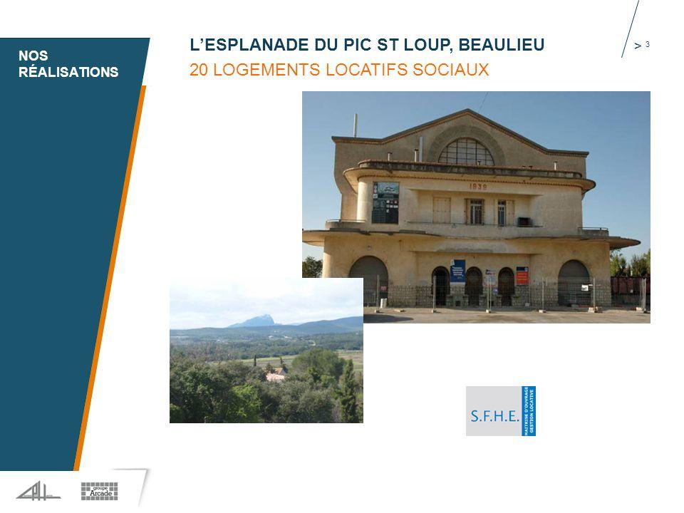 1 > 3 L'ESPLANADE DU PIC ST LOUP, BEAULIEU 20 LOGEMENTS LOCATIFS SOCIAUX NOS RÉALISATIONS