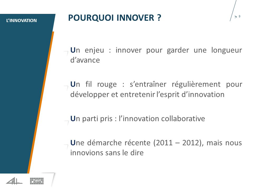 1 > 9 POURQUOI INNOVER .