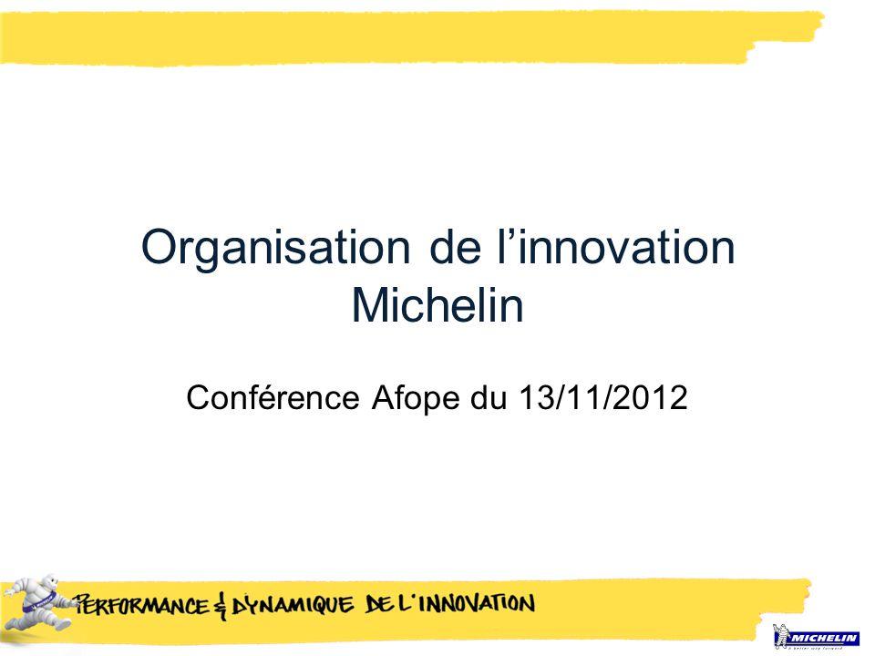 Organisation de l'innovation Michelin Conférence Afope du 13/11/2012
