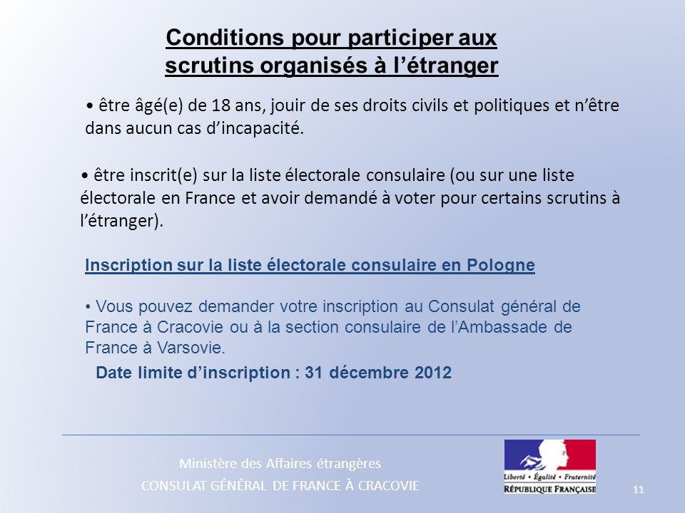 Ministère des Affaires étrangères CONSULAT GÉNÉRAL DE FRANCE À CRACOVIE être âgé(e) de 18 ans, jouir de ses droits civils et politiques et n'être dans