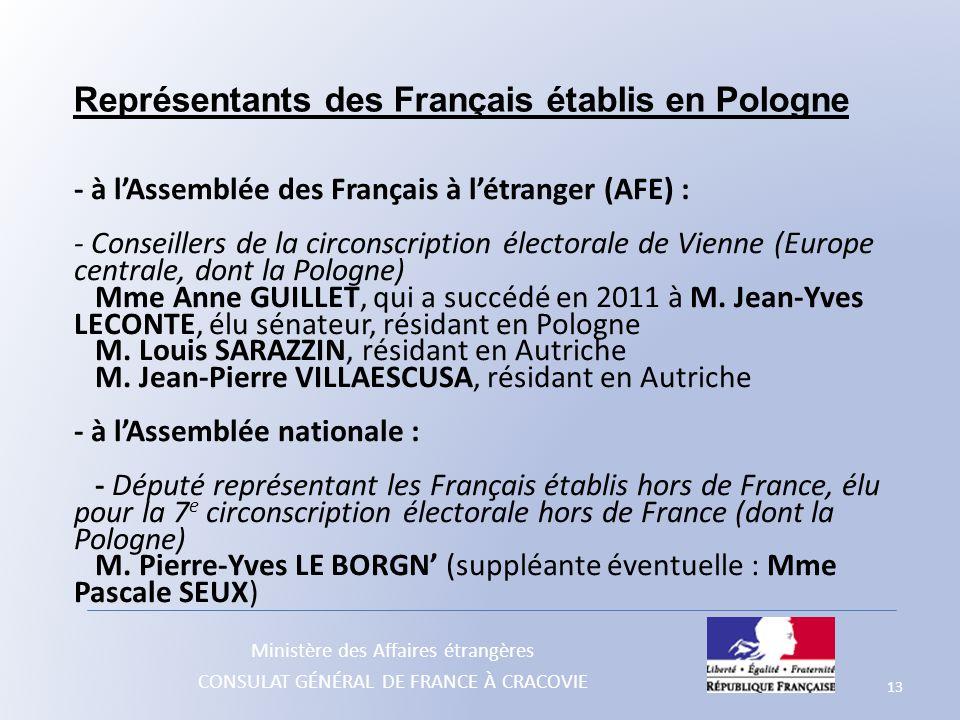Ministère des Affaires étrangères CONSULAT GÉNÉRAL DE FRANCE À CRACOVIE - à l'Assemblée des Français à l'étranger (AFE) : - Conseillers de la circonsc