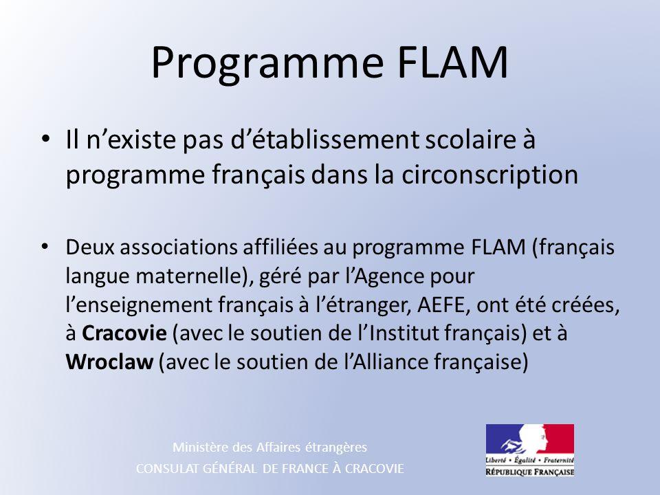 Ministère des Affaires étrangères CONSULAT GÉNÉRAL DE FRANCE À CRACOVIE Programme FLAM Il n'existe pas d'établissement scolaire à programme français d