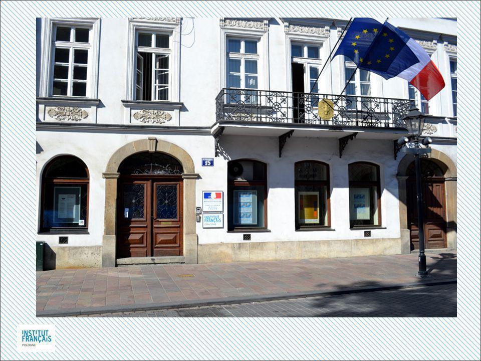 L'Institut français de Cracovie Au service de la culture française et des échanges franco-polonais depuis 1946 Ministère des Affaires étrangères Direction générale de la Mondialisation