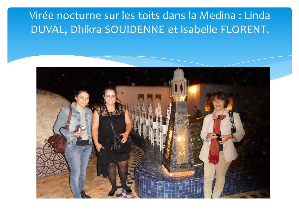 Virée nocturne sur les toits dans la Medina : Linda DUVAL, Dhikra SOUIDENNE et Isabelle FLORENT.