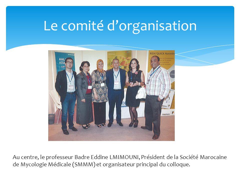 Le comité d'organisation Au centre, le professeur Badre Eddine LMIMOUNI, Président de la Société Marocaine de Mycologie Médicale (SMMM) et organisateu
