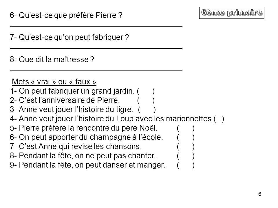 6 6- Qu'est-ce que préfère Pierre .