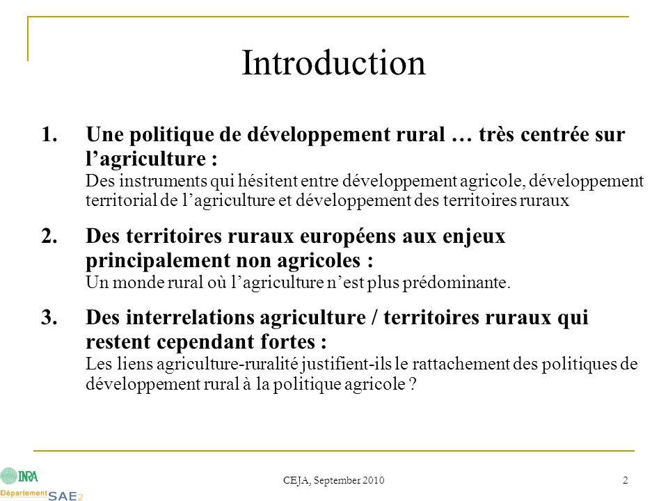 CEJA, September 2010 2 1.Une politique de développement rural … très centrée sur l'agriculture : Des instruments qui hésitent entre développement agri