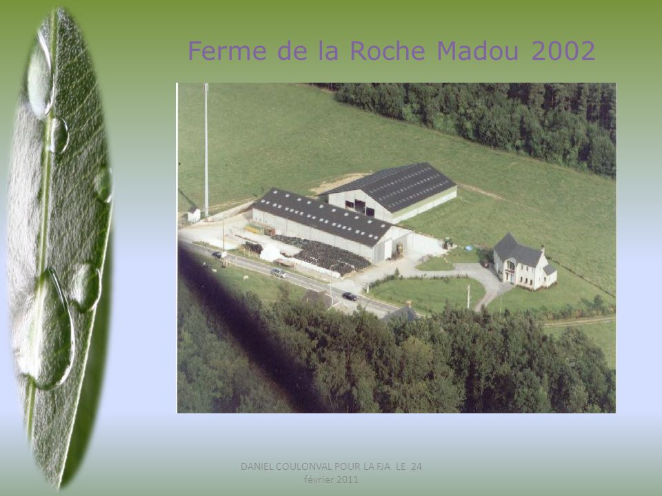 Ferme de la Roche Madou 2002 DANIEL COULONVAL POUR LA FJA LE 24 février 2011