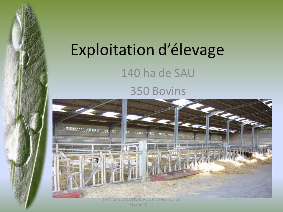 140 ha de SAU 350 Bovins Exploitation d'élevage DANIEL COULONVAL POUR LA FJA LE 24 février 2011