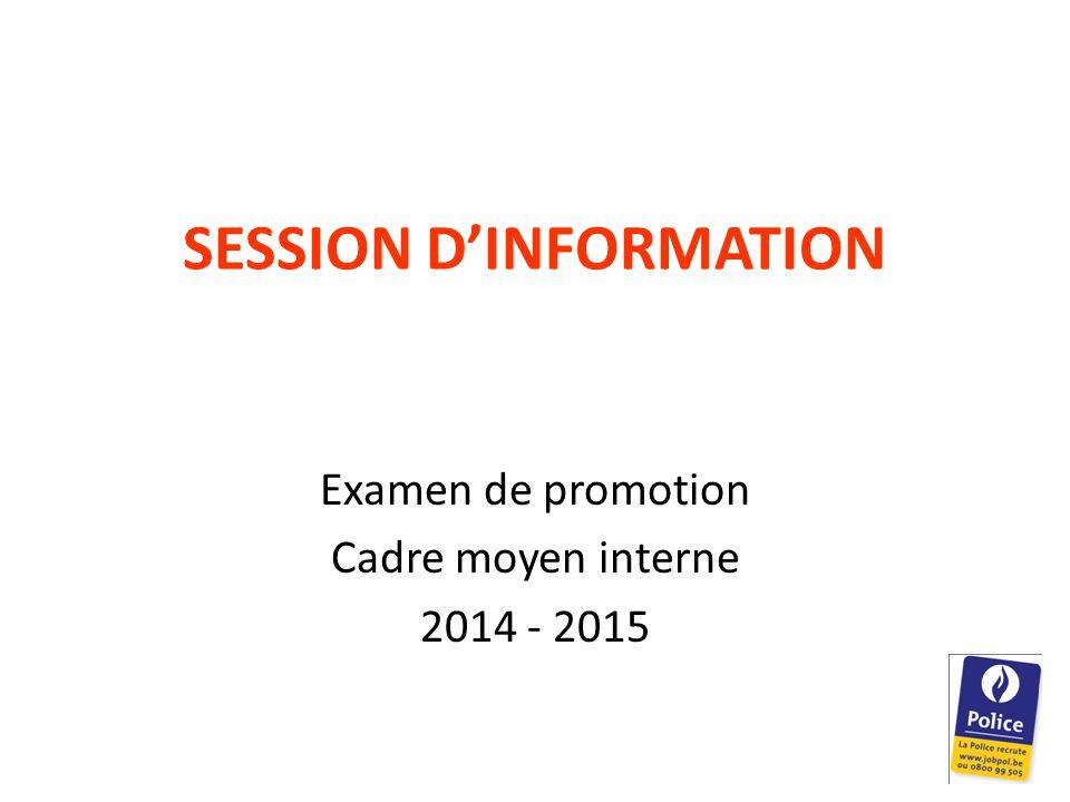 SESSION D'INFORMATION Examen de promotion Cadre moyen interne 2014 - 2015