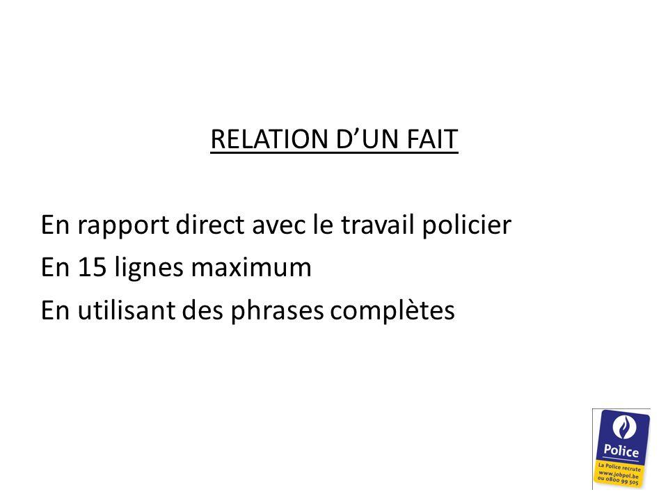 RELATION D'UN FAIT En rapport direct avec le travail policier En 15 lignes maximum En utilisant des phrases complètes