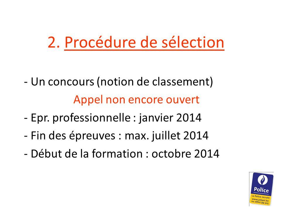 2. Procédure de sélection - Un concours (notion de classement) Appel non encore ouvert - Epr.