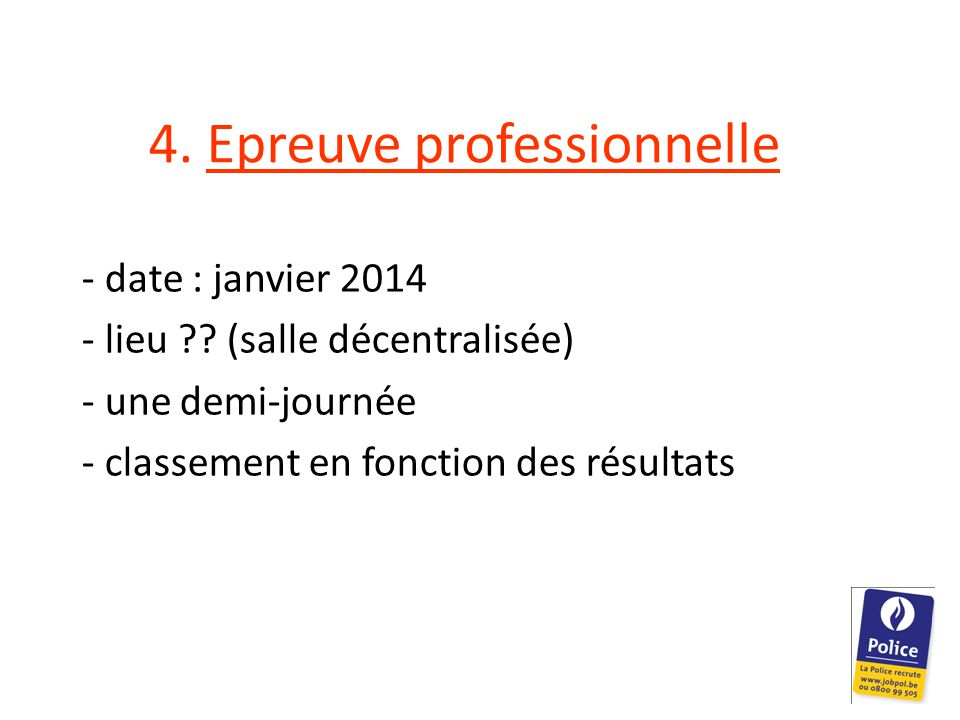 4. Epreuve professionnelle - date : janvier 2014 - lieu ?.
