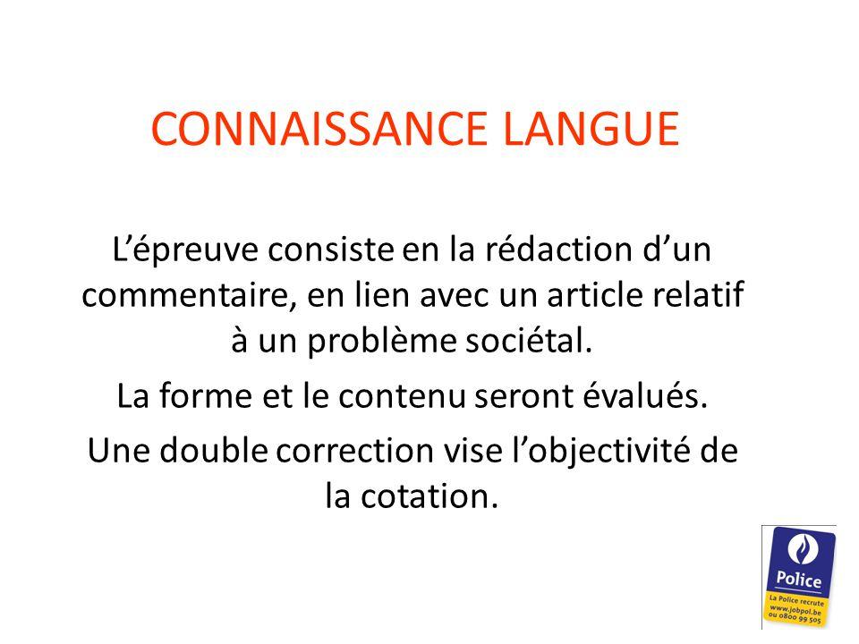 CONNAISSANCE LANGUE L'épreuve consiste en la rédaction d'un commentaire, en lien avec un article relatif à un problème sociétal.