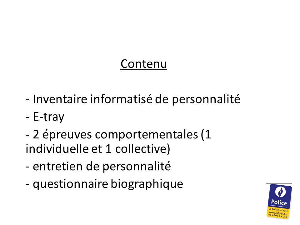 Contenu - Inventaire informatisé de personnalité - E-tray - 2 épreuves comportementales (1 individuelle et 1 collective) - entretien de personnalité - questionnaire biographique