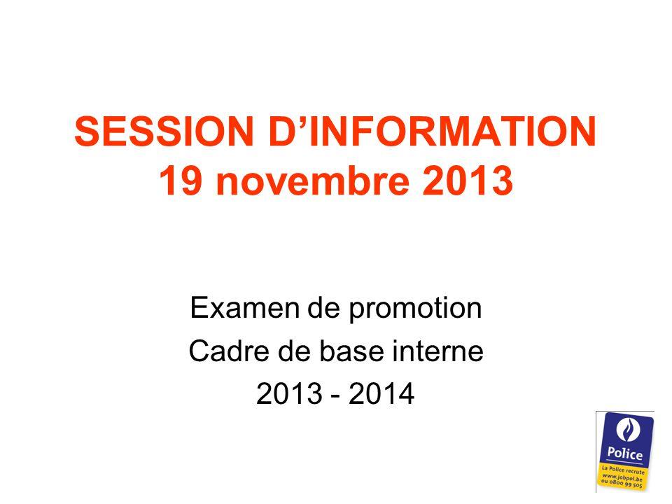SESSION D'INFORMATION 19 novembre 2013 Examen de promotion Cadre de base interne 2013 - 2014