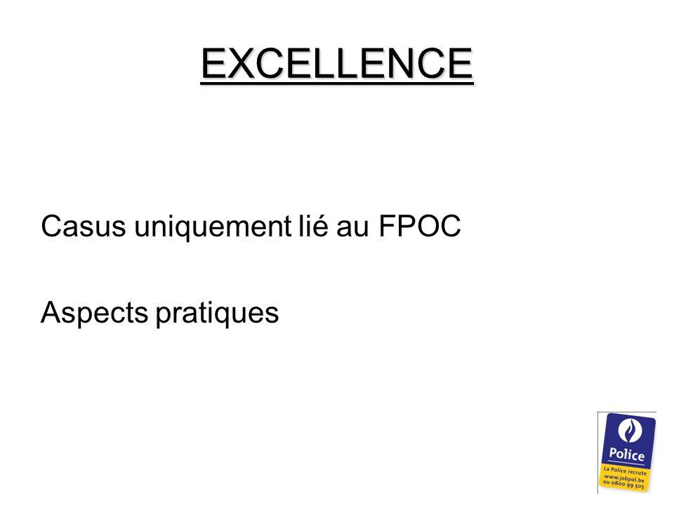 EXCELLENCE Casus uniquement lié au FPOC Aspects pratiques