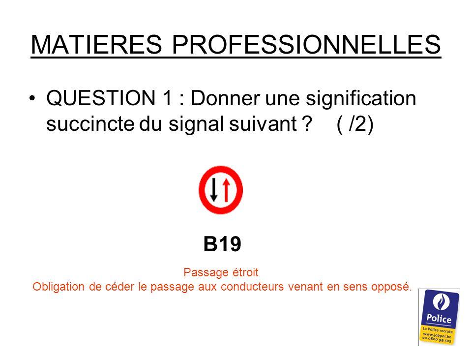 MATIERES PROFESSIONNELLES QUESTION 1 : Donner une signification succincte du signal suivant .