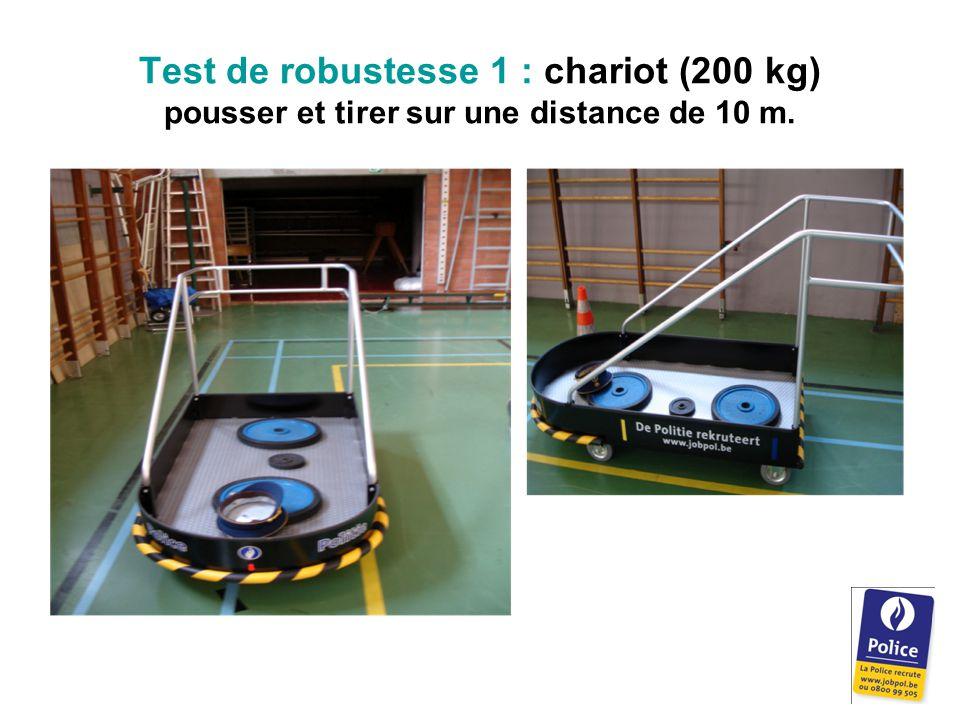Test de robustesse 1 : chariot (200 kg) pousser et tirer sur une distance de 10 m.