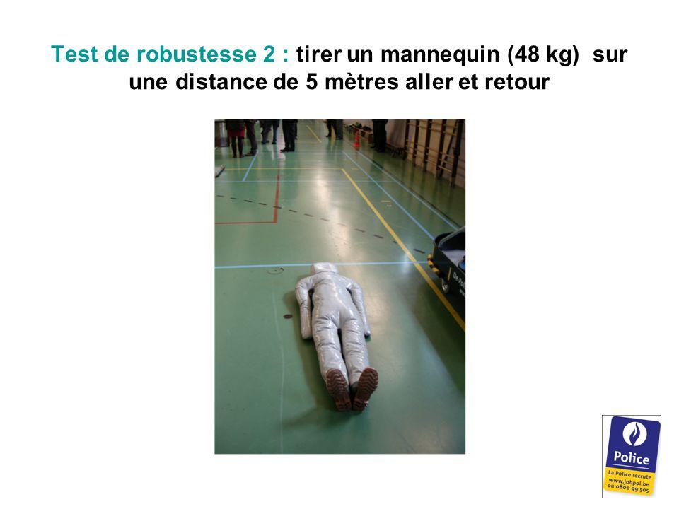 Test de robustesse 2 : tirer un mannequin (48 kg) sur une distance de 5 mètres aller et retour