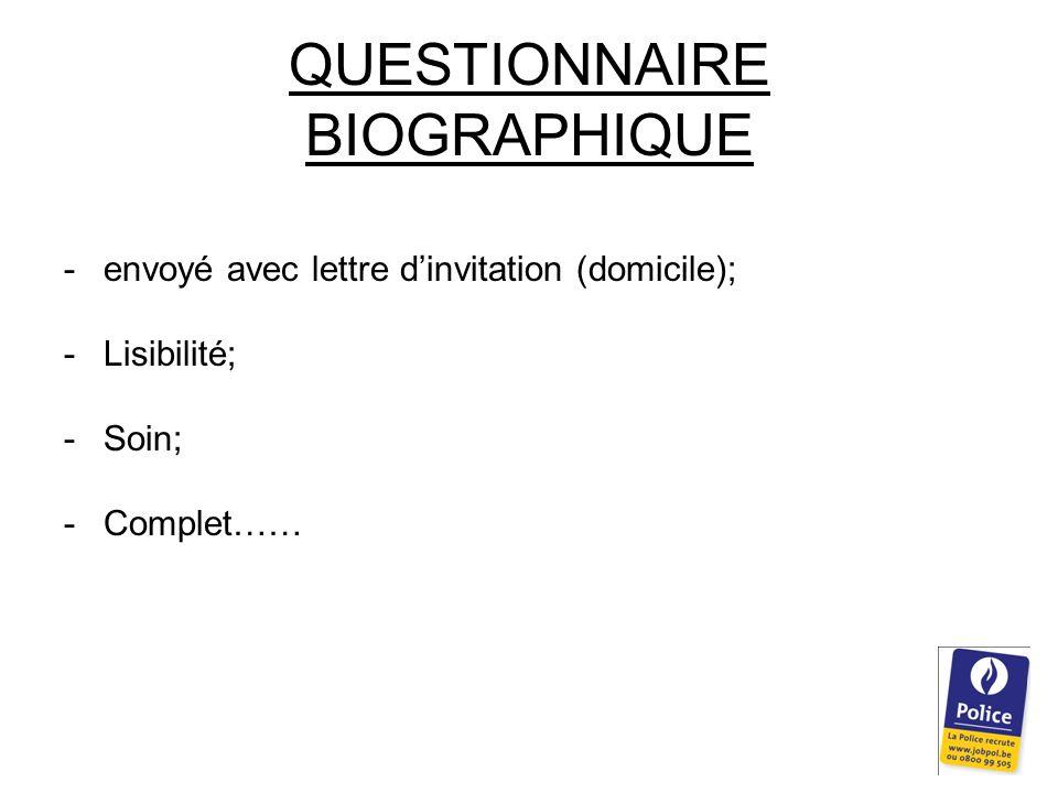 QUESTIONNAIRE BIOGRAPHIQUE -envoyé avec lettre d'invitation (domicile); -Lisibilité; -Soin; -Complet……