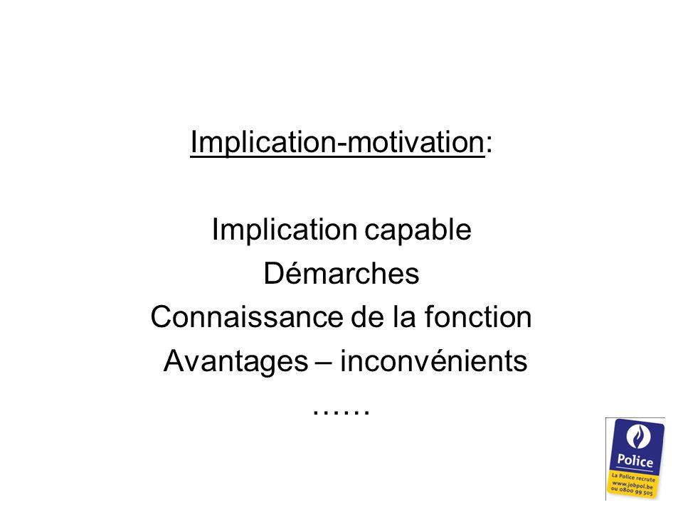 Implication-motivation: Implication capable Démarches Connaissance de la fonction Avantages – inconvénients ……