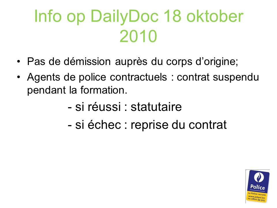 Info op DailyDoc 18 oktober 2010 Pas de démission auprès du corps d'origine; Agents de police contractuels : contrat suspendu pendant la formation.