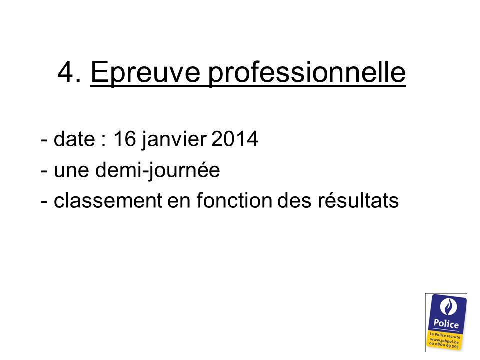 4. Epreuve professionnelle - date : 16 janvier 2014 - une demi-journée - classement en fonction des résultats