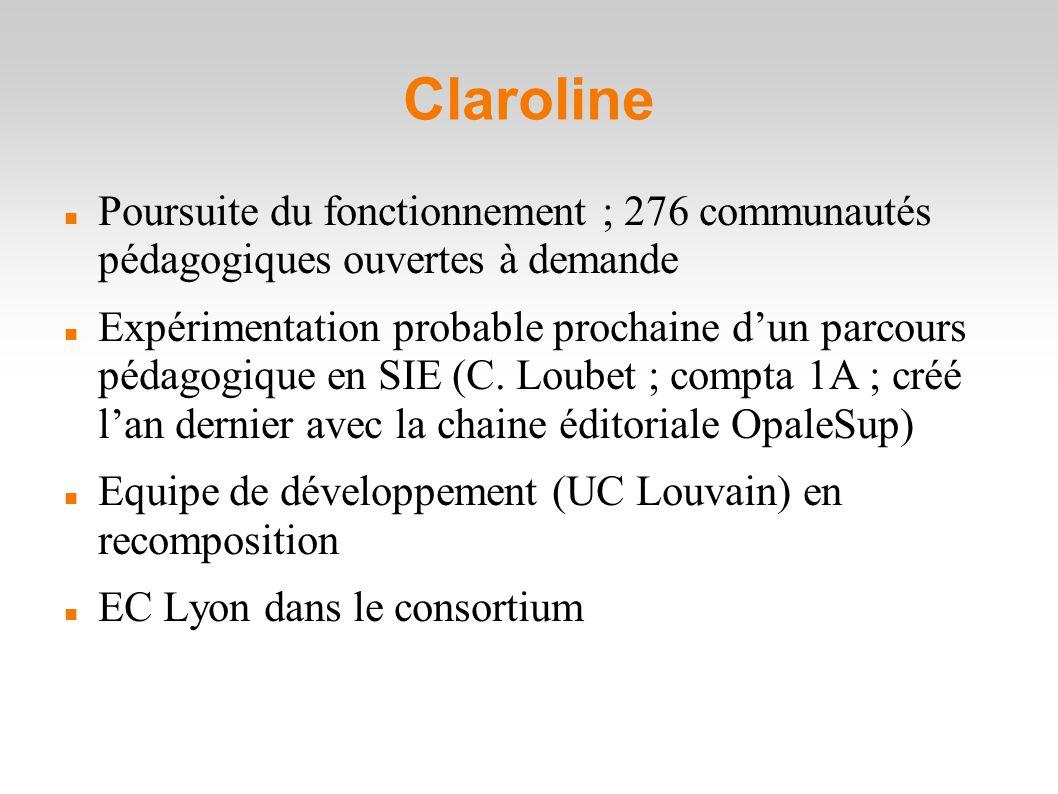 Claroline Poursuite du fonctionnement ; 276 communautés pédagogiques ouvertes à demande Expérimentation probable prochaine d'un parcours pédagogique en SIE (C.
