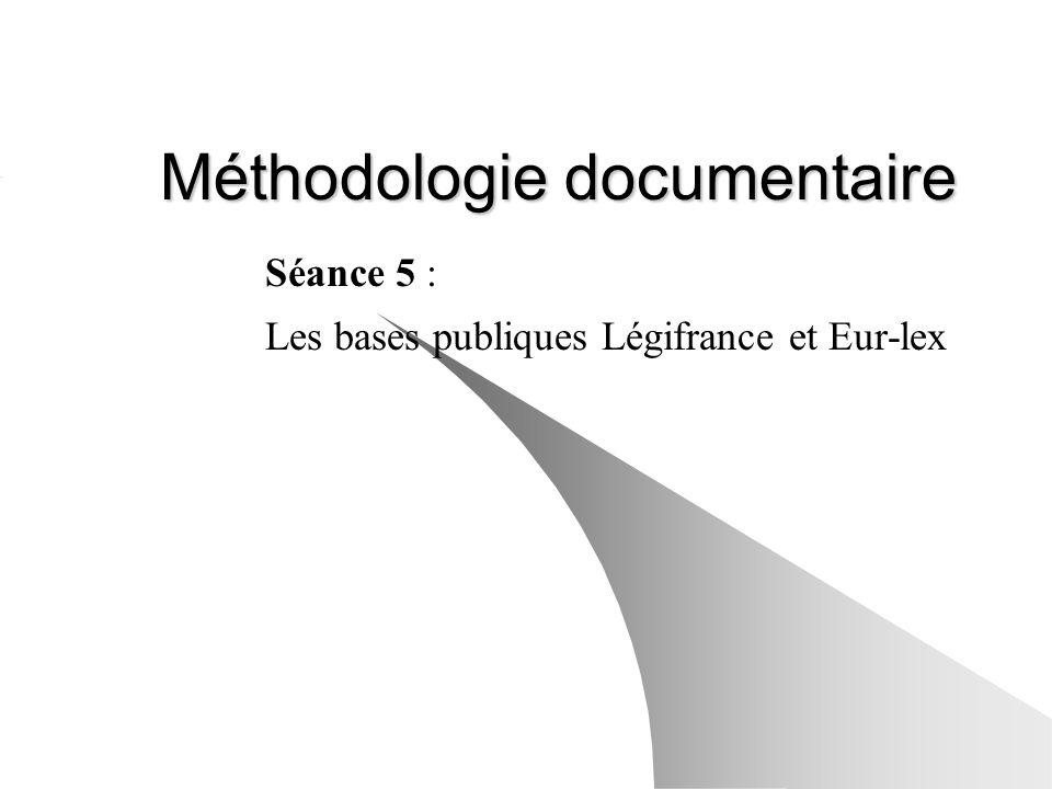 Méthodologie documentaire Séance 5 : Les bases publiques Légifrance et Eur-lex