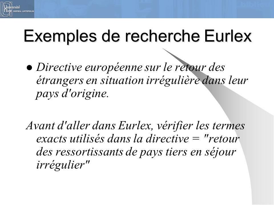 Exemples de recherche Eurlex Directive européenne sur le retour des étrangers en situation irrégulière dans leur pays d'origine. Avant d'aller dans Eu