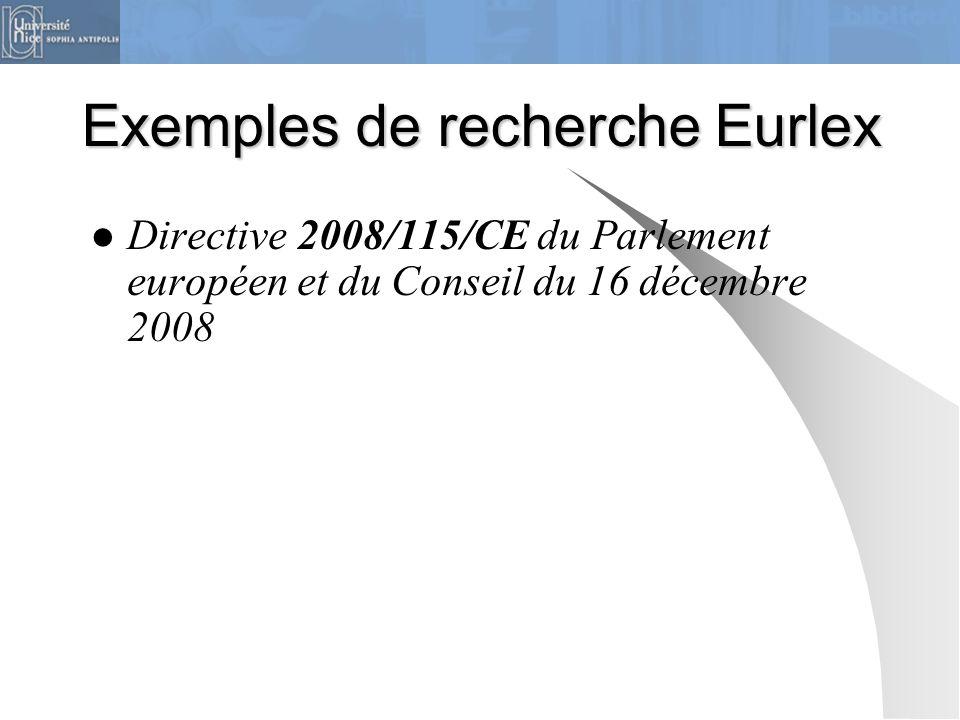 Exemples de recherche Eurlex Directive 2008/115/CE du Parlement européen et du Conseil du 16 décembre 2008