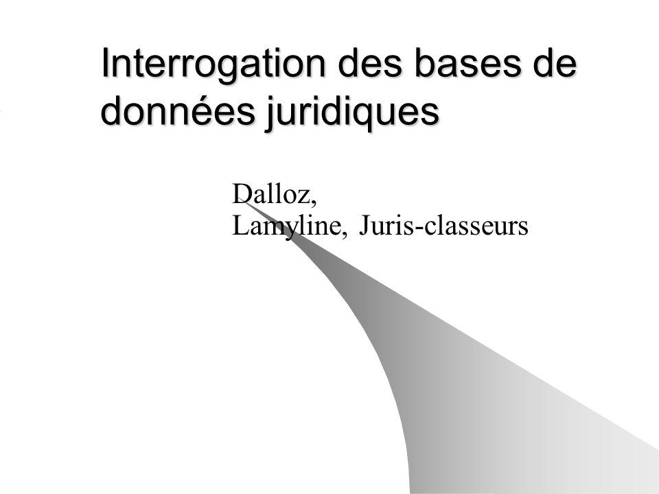 Interrogation des bases de données juridiques Dalloz, Lamyline, Juris-classeurs